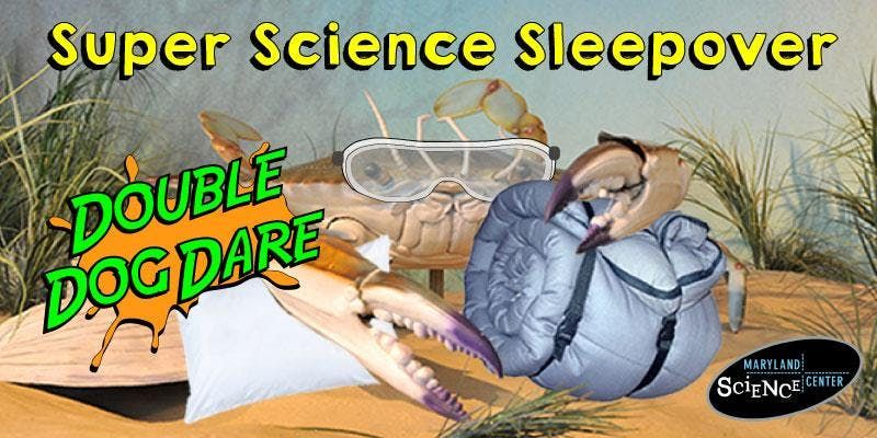 Super Science Sleepvoer at the Maryland Science Center